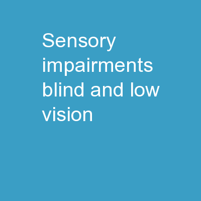 Sensory Impairments: Blind and Low Vision