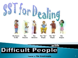 SST for Dealing  Difficult People