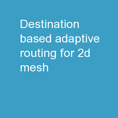 Destination-Based Adaptive Routing for 2D Mesh