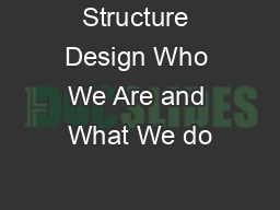 Structure Design Who We Are and What We do