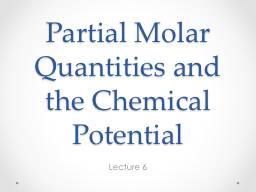 Partial Molar Quantities and the Chemical Potential