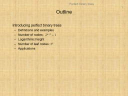 Outline 	Introducing perfect binary trees