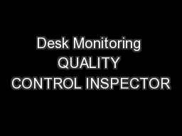Desk Monitoring QUALITY CONTROL INSPECTOR