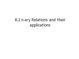 8.2  n- ary  Relations and their applications