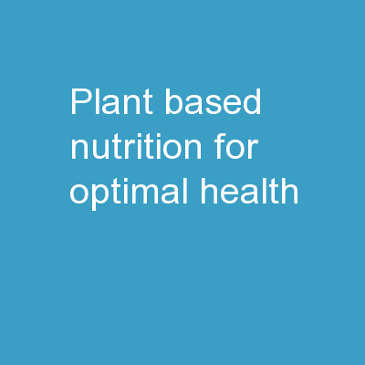 Plant-Based Nutrition For Optimal Health