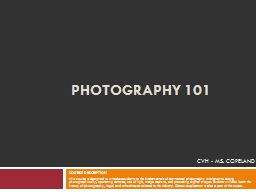 PHOTOGRAPHY 101 identify & use different types of cameras & lenses