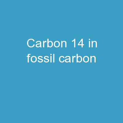 Carbon-14 in Fossil Carbon,