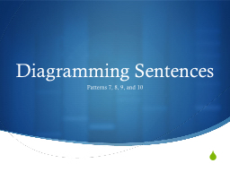 Diagramming Sentences Patterns 7, 8, 9, and 10