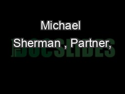 Michael Sherman , Partner,