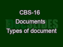 CBS-16  Documents Types of document