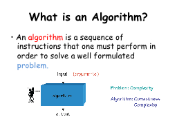 What is an Algorithm? • An PowerPoint PPT Presentation