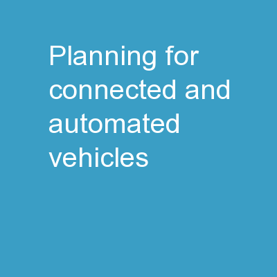 Planning for Connected and Automated Vehicles