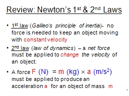 Review: Newton's 1 st  & 2