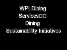WPI Dining Services		 Dining Sustainability Initiatives