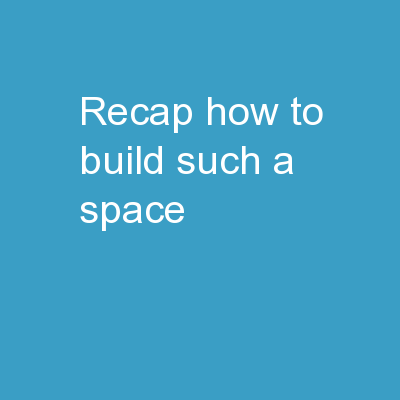 Recap: how  to build such a space