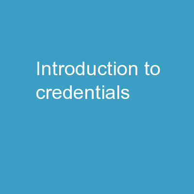 Introduction to Credentials