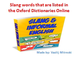 Slang words that are listed in the Oxford Dictionaries Online