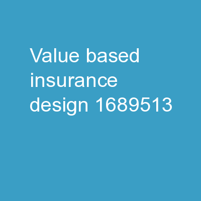 Value -Based Insurance Design:
