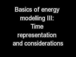 Basics of energy modelling III: Time representation and considerations