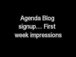 Agenda Blog signup… First week impressions