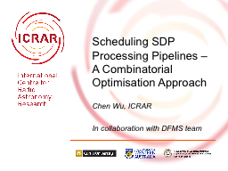 Scheduling  SDP Processing Pipelines –