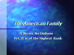 The American Family   It Wears No Uniform -