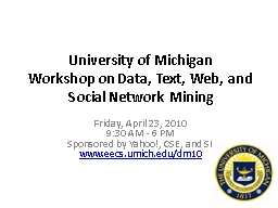 University of Michigan Workshop on Data, Text, Web, and Social Network Mining