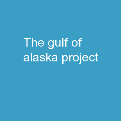The Gulf of Alaska Project: