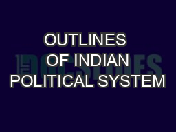 OUTLINES  OF INDIAN POLITICAL SYSTEM