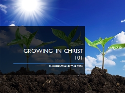 Growing in Christ 101 The Essentials Of the Faith