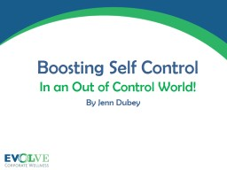 Boosting Self Control In an Out of Control World!