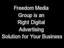 Freedom Media Group is an Right Digital Advertising Solution for Your Business