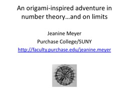 An origami-inspired adventure in number theory…and on limits
