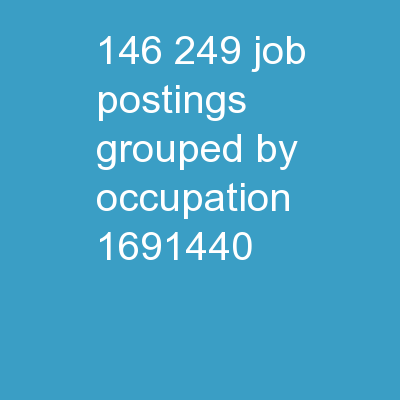 146,249 JOB  POSTINGS  (grouped by occupation)