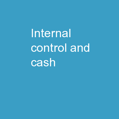 Internal Control and Cash PowerPoint Presentation, PPT - DocSlides