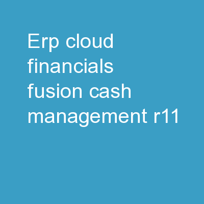 ERP Cloud Financials  Fusion Cash Management R11