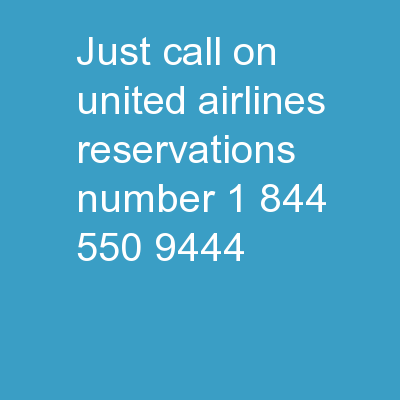 Just Call on United Airlines Reservations Number +1 (844) 550 9444