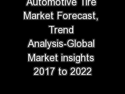 Automotive Tire Market Forecast, Trend Analysis-Global Market insights 2017 to 2022