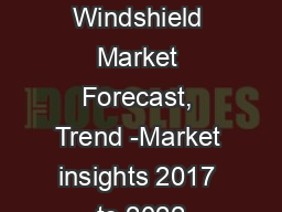 Automotive Windshield Market Forecast, Trend -Market insights 2017 to 2022