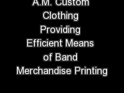 A.M. Custom Clothing Providing Efficient Means of Band Merchandise Printing