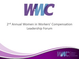 2 nd  Annual Women in Workers� Compensation Leadership Forum