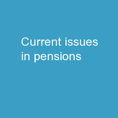 Current issues in pensions