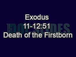 Exodus 11-12:51 Death of the Firstborn