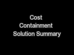 Cost Containment Solution Summary