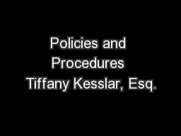 Policies and Procedures Tiffany Kesslar, Esq.