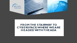 From the Stairway to Cyberspace: Where We are Headed with the ADA