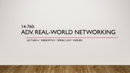 14-760: Adv. Real-World Networking