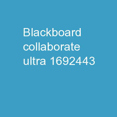 BLACKBOARD COLLABORATE ULTRA PowerPoint PPT Presentation