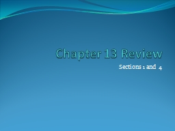 Chapter 13 Review Sections 1 and 4