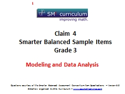 Questions courtesy of the Smarter Balanced Assessment Consortium Item Specifications –